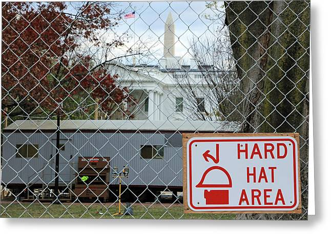 Hard Hat Area At The White House Greeting Card by Cora Wandel