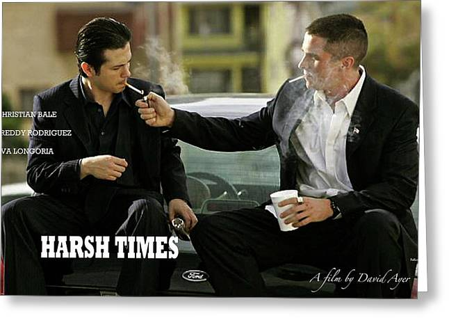 Harsh Times, Starring Christian Bale, Freddy Rodriguez And Eva Longoria Greeting Card