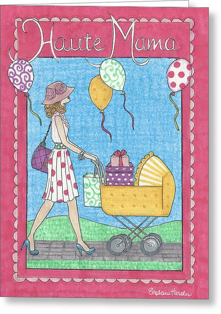 Haute Mama Greeting Card