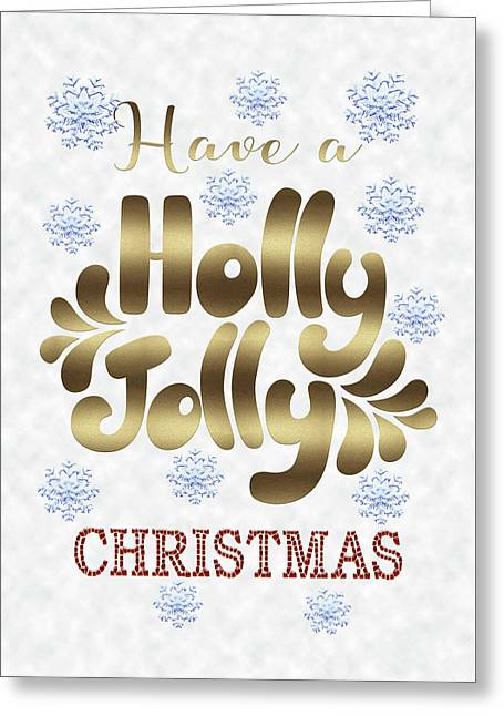 Greeting Card featuring the digital art Have A Holly Jolly Christmas Typography by Georgeta Blanaru