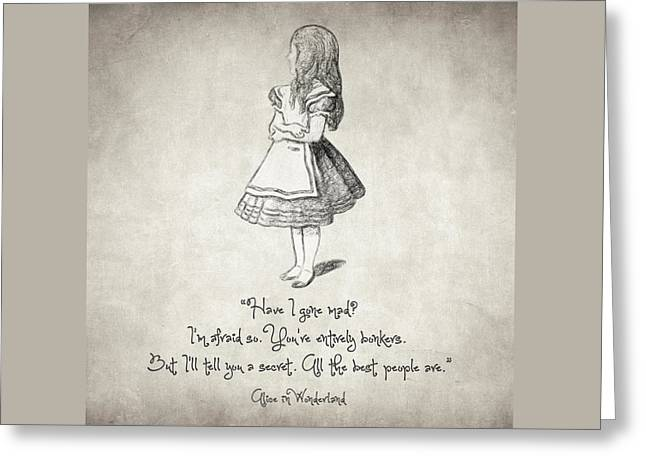 Have I Gone Mad Quote Greeting Card by Taylan Apukovska