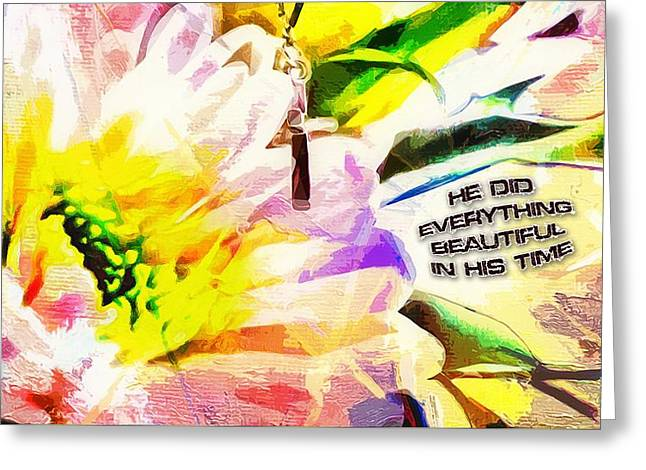 He Did Everything Beautiful In His Time Ecclesiastes 3 11 Greeting Card