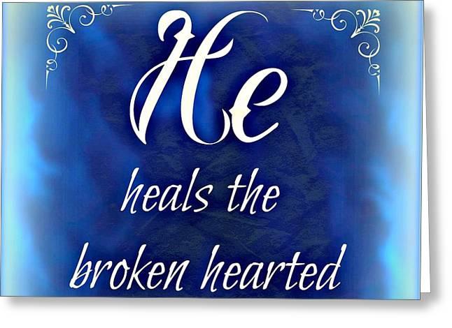 He Heals  Greeting Card by Kathy Bucari