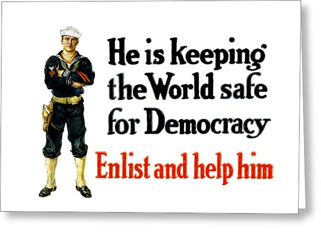 Recruiting Greeting Cards - He Is Keeping The World Safe For Democracy Greeting Card by War Is Hell Store
