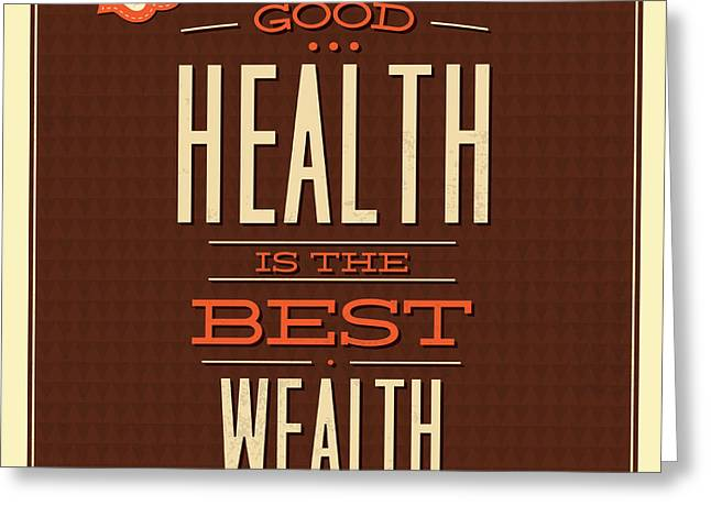 Health Is Wealth Greeting Card by Naxart Studio