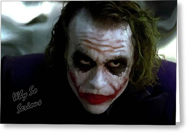 Heath Ledger Joker Why So Serious Greeting Card by David Dehner