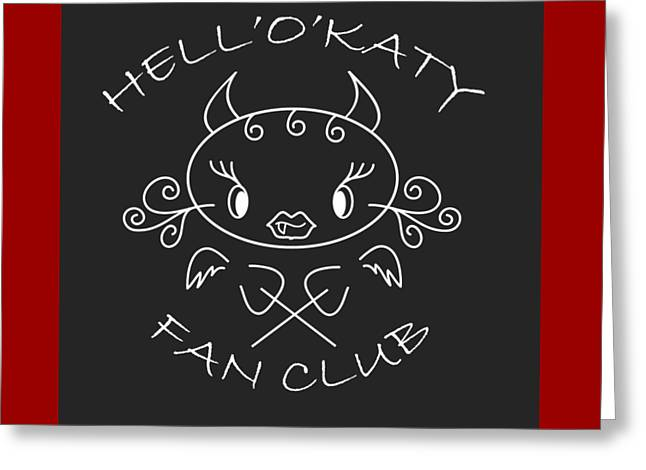 hell oh Katy she-devil fan and fun club Greeting Card by Pedro Cardona