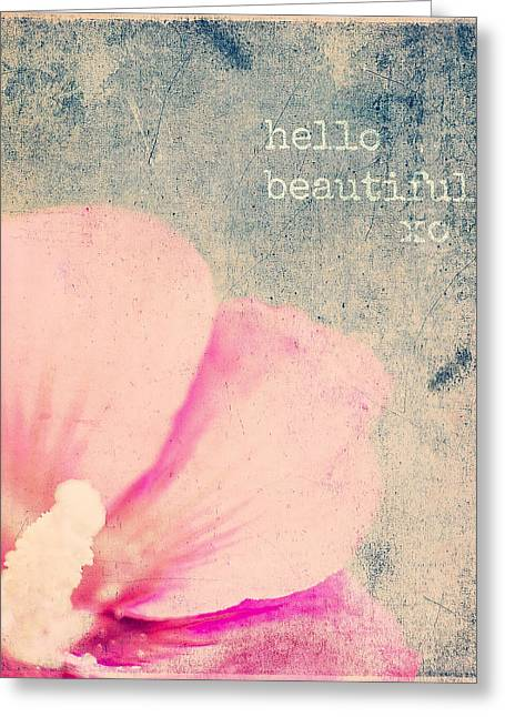 Hello Beautiful Greeting Card by Brandi Fitzgerald