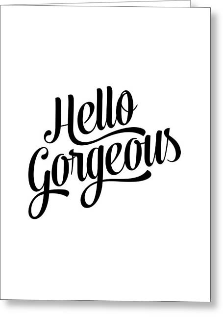 Hello Gorgeous Calligraphy Greeting Card
