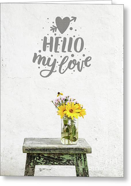 Greeting Card featuring the photograph Hello My Love Card by Edward Fielding