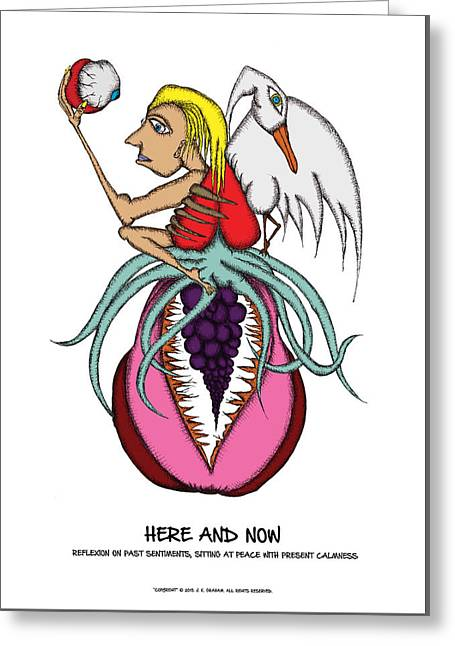 Here And Now Greeting Card by Jamie K Graham