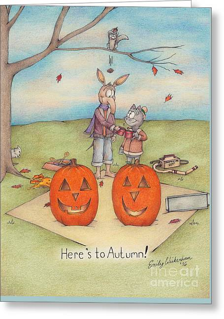 Here's To Autumn Greeting Card by Emily Wickerham