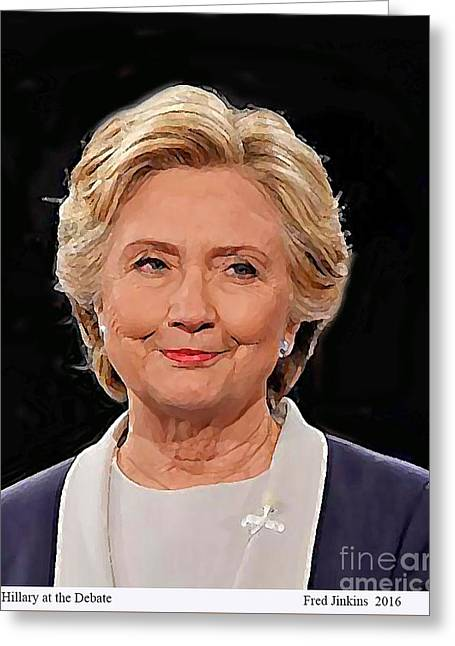 Hillary At The Debate Greeting Card by Fred Jinkins
