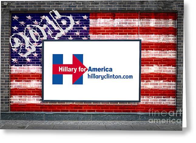 Hillary Clinton For President Greeting Card by Antony McAulay