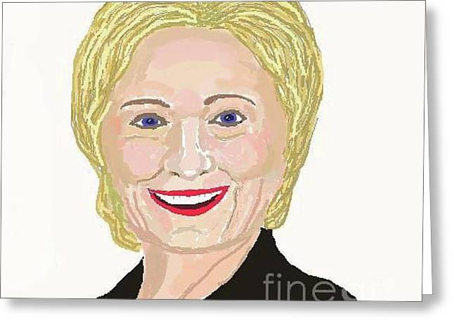 Hillary Clinton President 2016 Greeting Card by Fred Jinkins