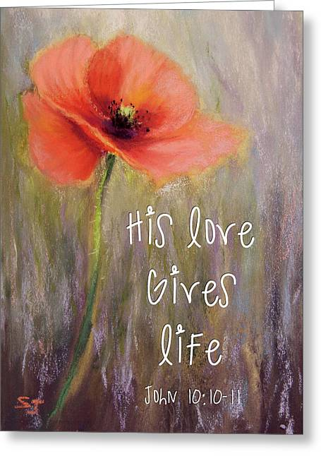 His Love Gives Life Greeting Card