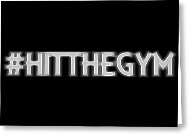 Hit The Gym Greeting Card by Dan Sproul