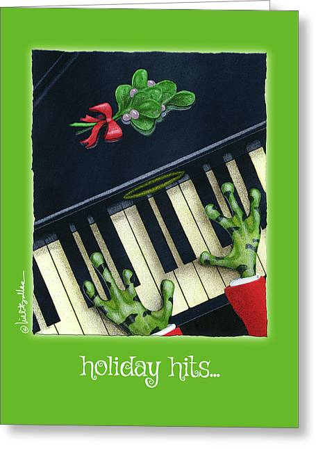 Greeting Card featuring the painting Holiday Hits... by Will Bullas