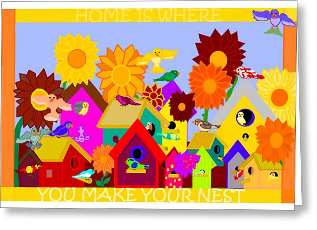 Home Is Where You Make Your Nest Greeting Card by Pharris Art