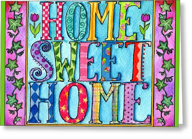 Home Sweet Home Greeting Card by Pamela  Corwin