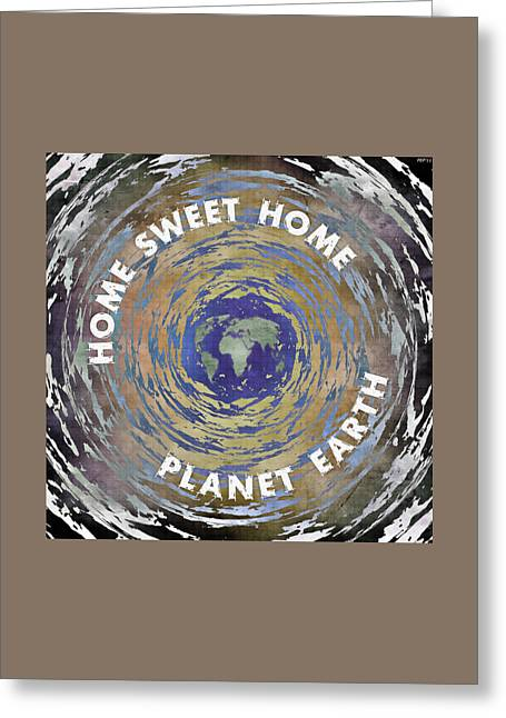 Greeting Card featuring the digital art Home Sweet Home Planet Earth by Phil Perkins