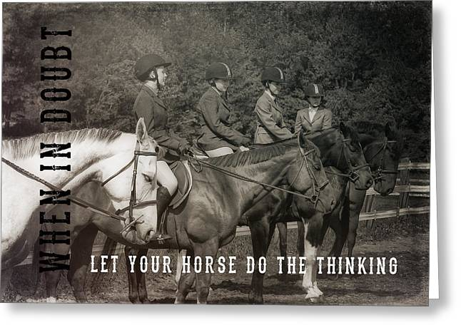 Greeting Card featuring the photograph Horse Sense Quote by Dressage Design