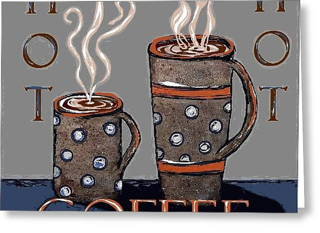 Hot Coffee Greeting Card by Suzanne Theis