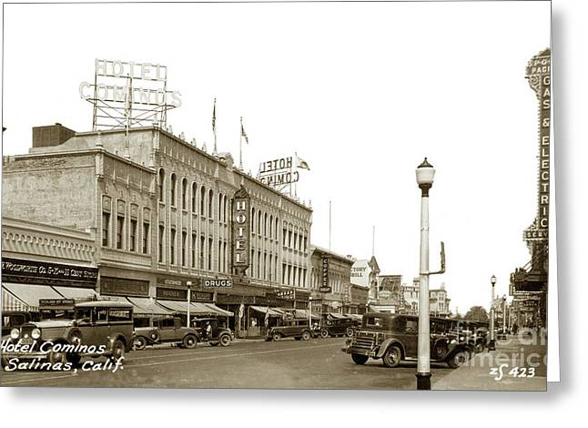 Hotel Cominos On Main Street In Salinas, Calif. Circa 1932 Zan Stark Photo # 423  Greeting Card