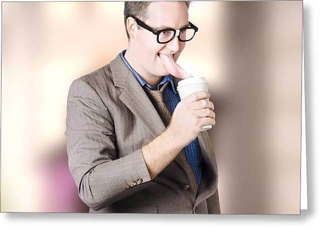 Humorous Businessman Licking Top Of Coffee Cup Greeting Card by Jorgo Photography - Wall Art Gallery