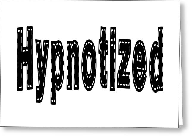Hypnotized - Love Quote Print Greeting Card