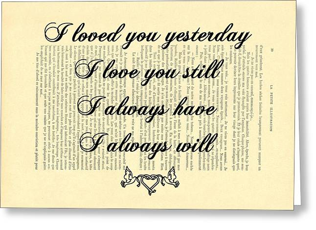 I Always Will Love You Greeting Card by Madame Memento