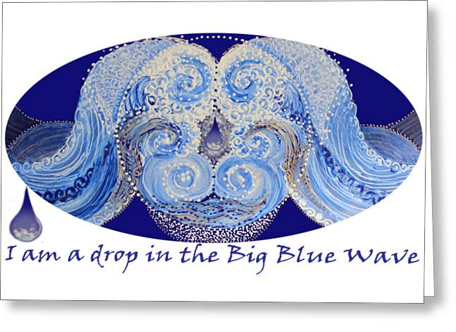 Greeting Card featuring the painting I Am A Drop In The Big Blue Wave by Kym Nicolas
