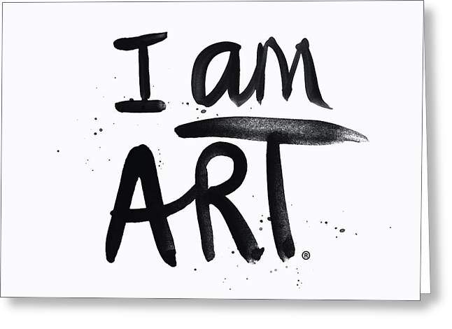 I Am Art Black Ink - Art By Linda Woods Greeting Card by Linda Woods