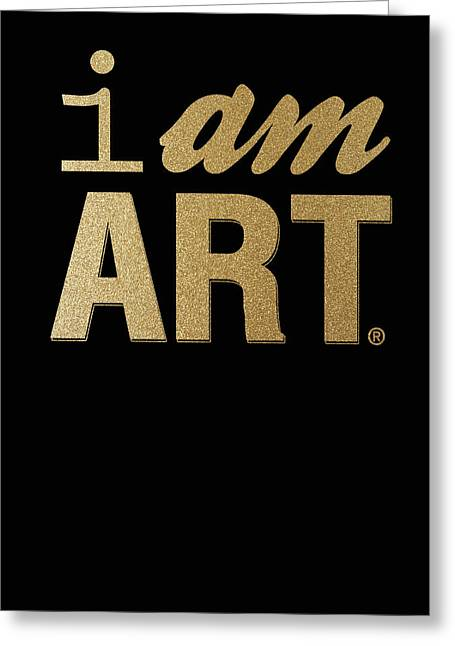 I Am Art- Gold Greeting Card by Linda Woods