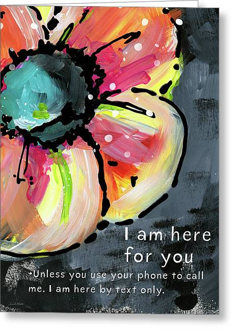 I Am Here For You By Text- Art By Linda Woods Greeting Card