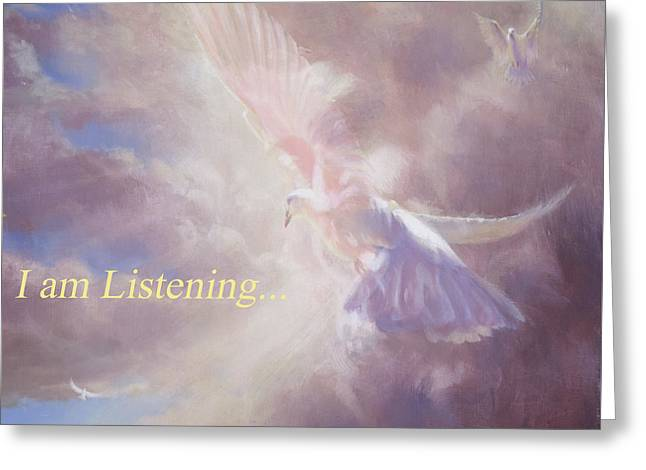 I Am Listening Greeting Card by Graham Braddock