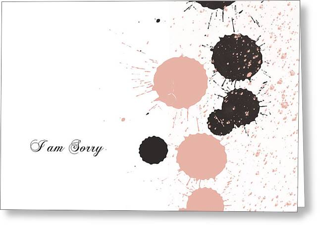 I Am Sorry Greeting Card by Trilby Cole