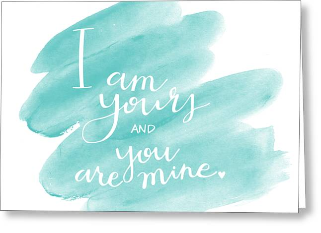 I Am Yours Greeting Card