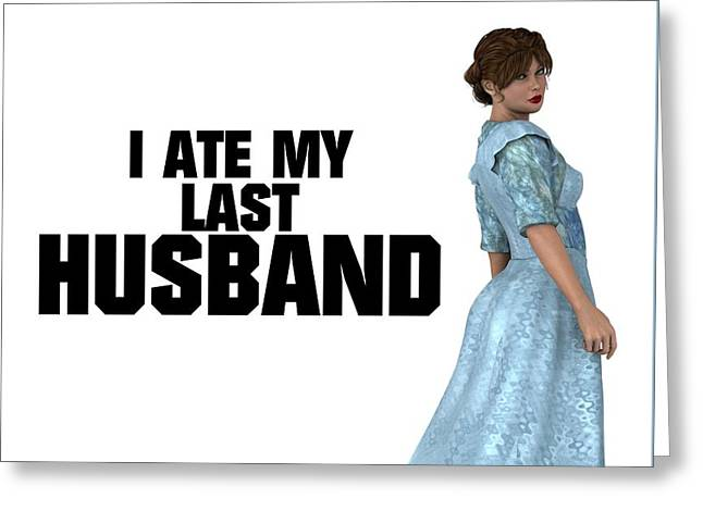 I Ate My Last Husband Greeting Card