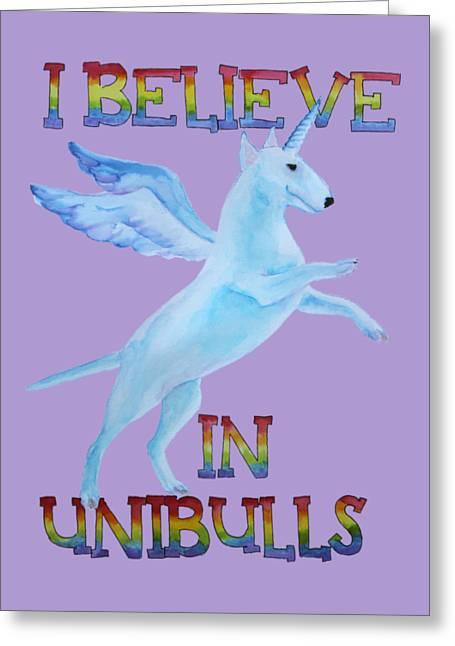 I Believe In Unibulls Greeting Card