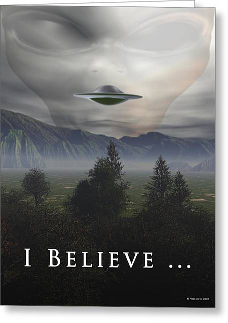 I Want To Believe Greeting Cards - I Believe Greeting Card by Nandor Volovo
