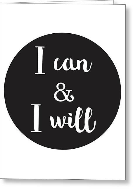 I Can And I Will - Motivational Print Greeting Card