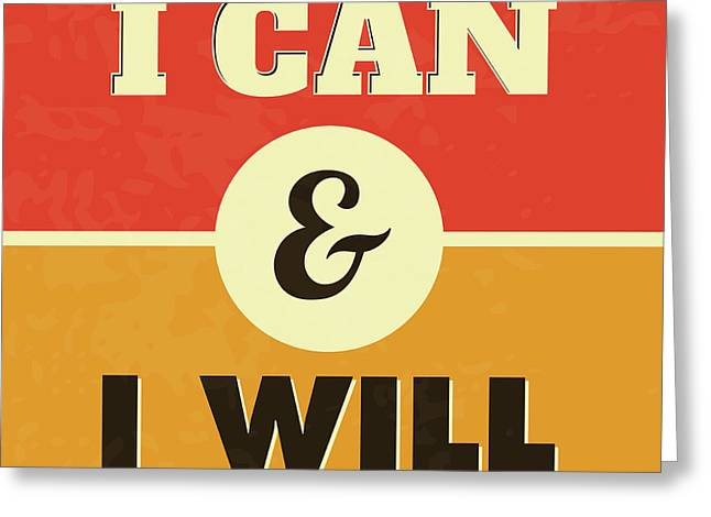 I Can And I Will Greeting Card