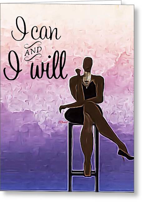 I Can And I Will Greeting Card by Romaine Head