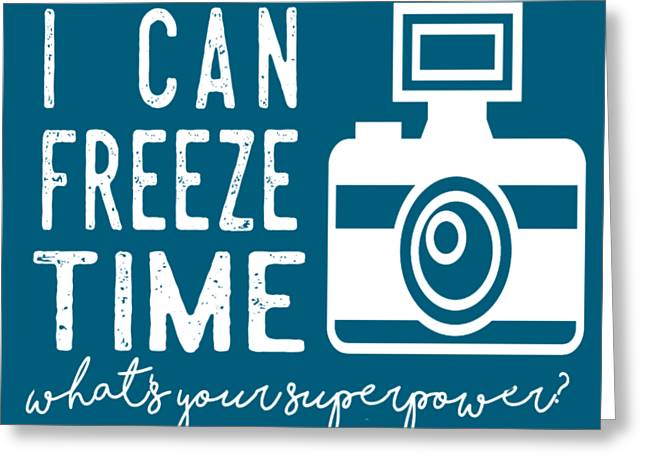 Greeting Card featuring the photograph I Can Freeze Time by Heather Applegate