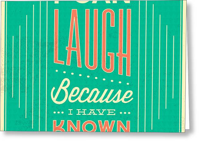 I Can Laugh Greeting Card by Naxart Studio