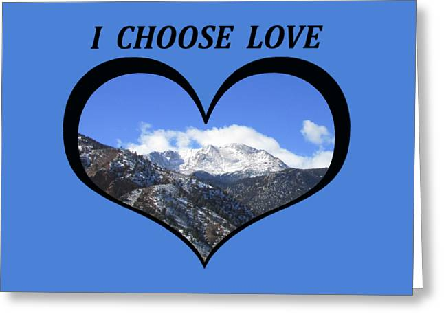 I Chose Love With Pikes Peak And Manitou Incline In A Heart Greeting Card
