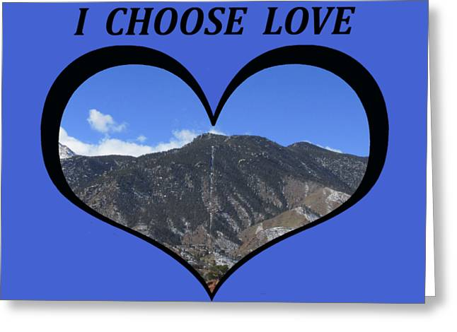 I Chose Love With The Manitou Springs Incline In A Heart Greeting Card