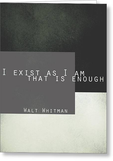 I Exist Walt Whitman Quote Greeting Card by Ann Powell