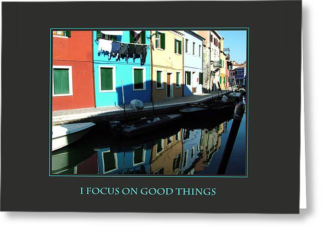 I Focus On Good Things  Greeting Card by Donna Corless